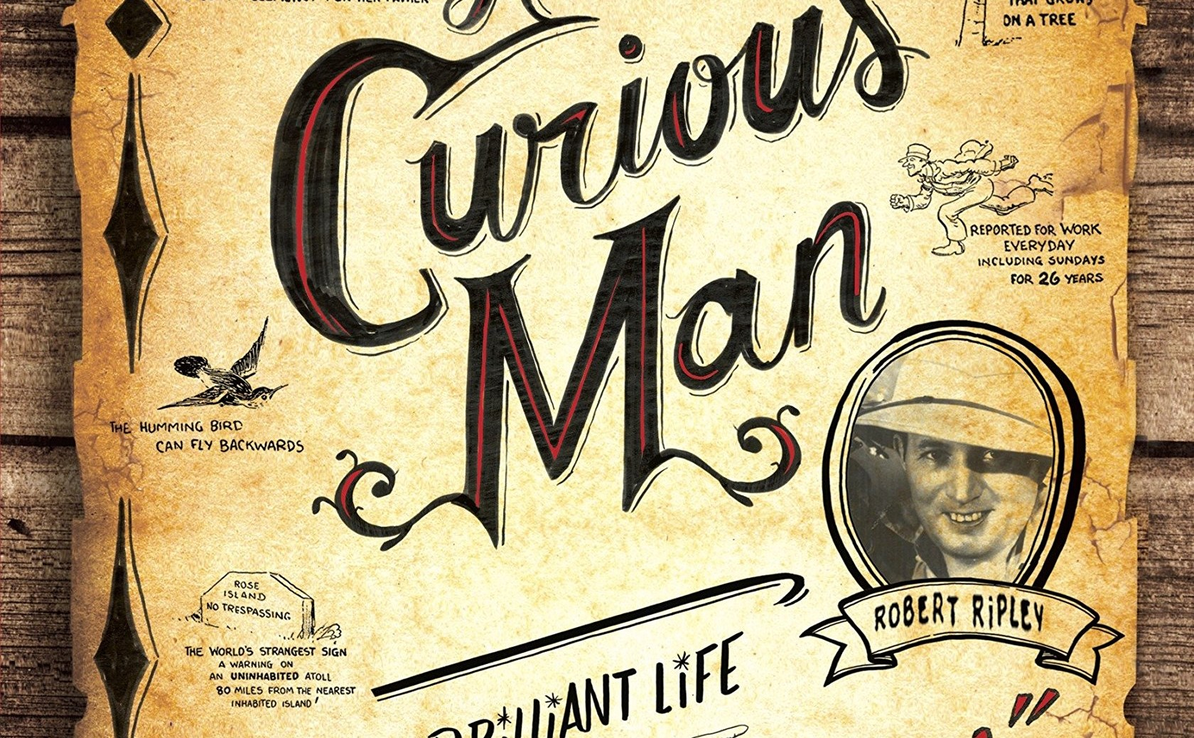 A Curious Man: The Strange and Brilliant Life of Robert Ripley